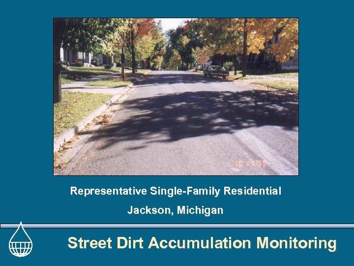 Representative Single-Family Residential Jackson, Michigan Street Dirt Accumulation Monitoring
