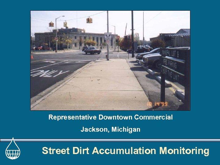 Representative Downtown Commercial Jackson, Michigan Street Dirt Accumulation Monitoring
