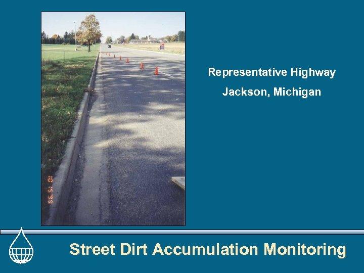 Representative Highway Jackson, Michigan Street Dirt Accumulation Monitoring