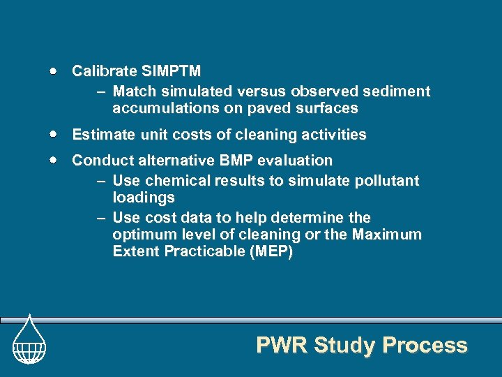 Calibrate SIMPTM – Match simulated versus observed sediment accumulations on paved surfaces Estimate unit