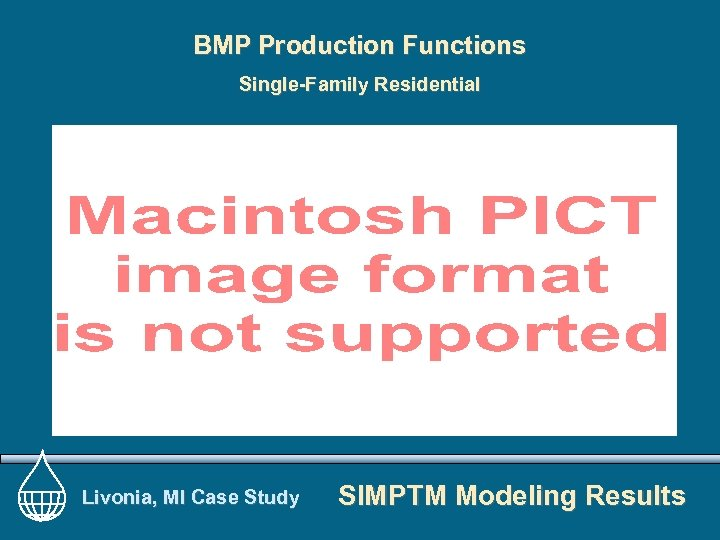 BMP Production Functions Single-Family Residential Livonia, MI Case Study SIMPTM Modeling Results