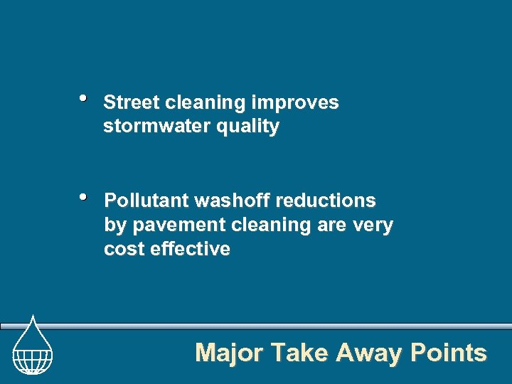 Street cleaning improves stormwater quality Pollutant washoff reductions by pavement cleaning are very cost