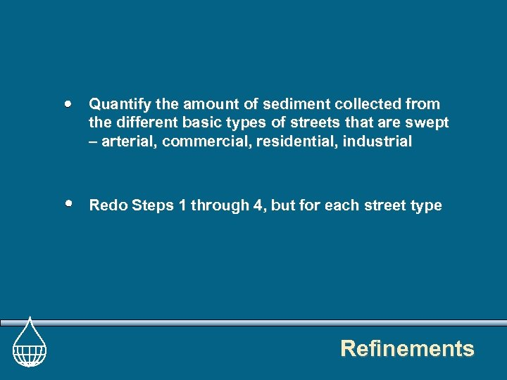 Quantify the amount of sediment collected from the different basic types of streets that