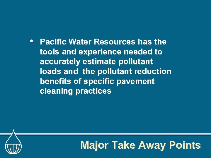 Pacific Water Resources has the tools and experience needed to accurately estimate pollutant loads