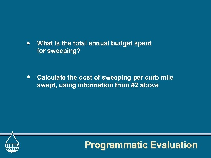 What is the total annual budget spent for sweeping? Calculate the cost of sweeping
