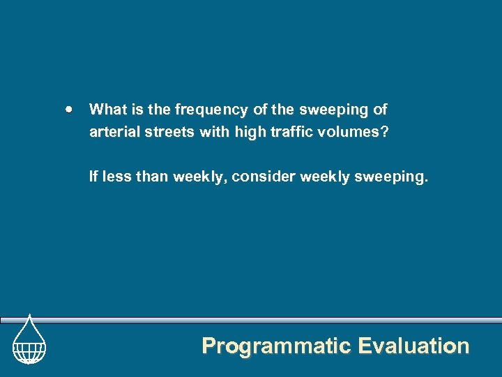 What is the frequency of the sweeping of arterial streets with high traffic volumes?