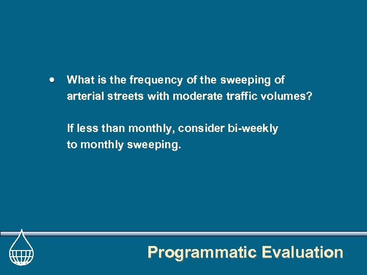 What is the frequency of the sweeping of arterial streets with moderate traffic volumes?