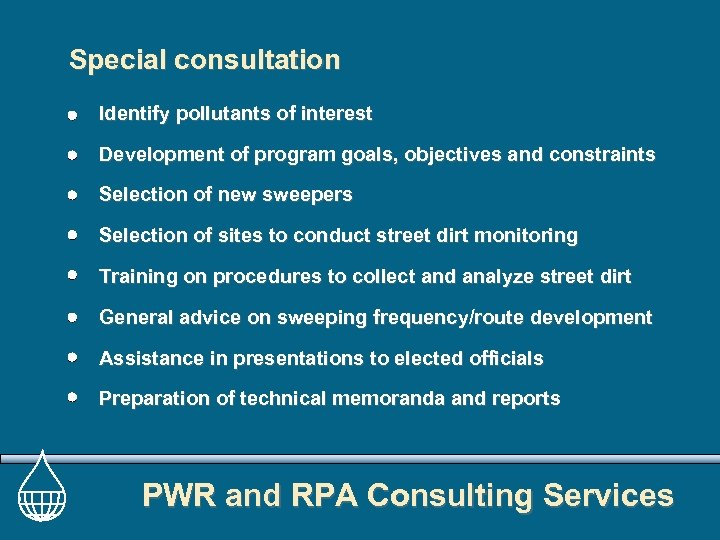 Special consultation Identify pollutants of interest Development of program goals, objectives and constraints Selection