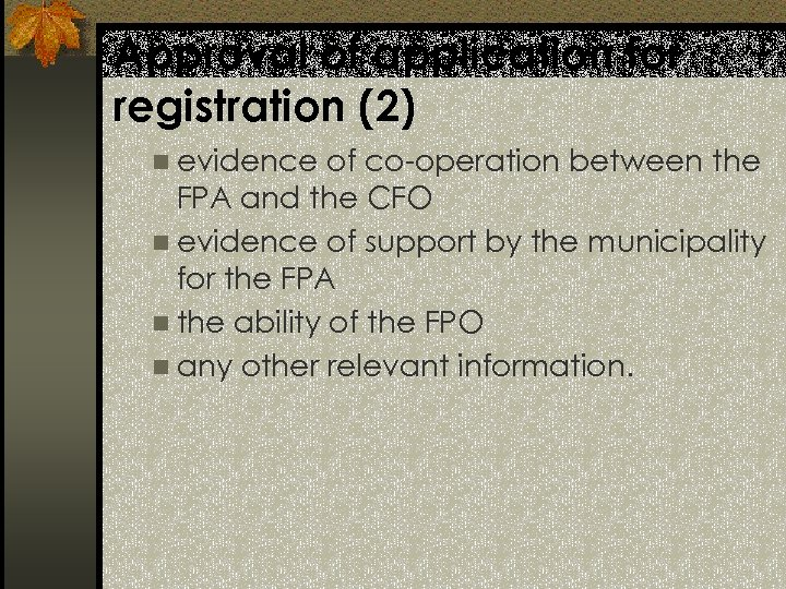 Approval of application for registration (2) n evidence of co-operation between the FPA and
