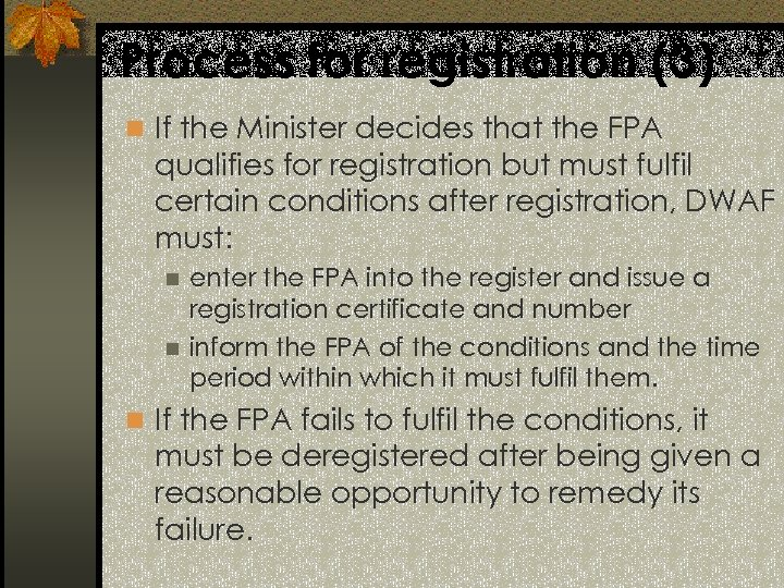 Process for registration (3) n If the Minister decides that the FPA qualifies for