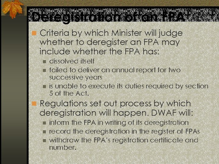 Deregistration of an FPA n Criteria by which Minister will judge whether to deregister