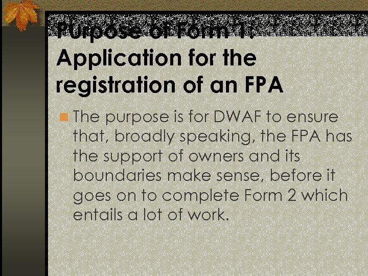 Purpose of Form 1: Application for the registration of an FPA n The purpose