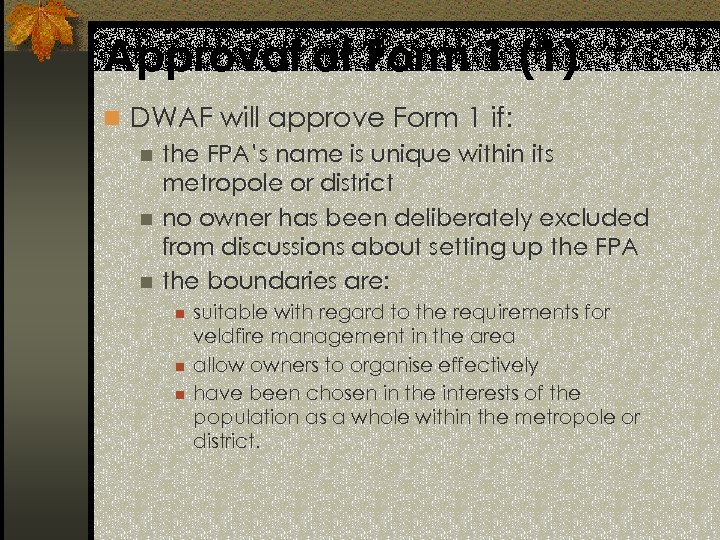 Approval of Form 1 (1) n DWAF will approve Form 1 if: n the