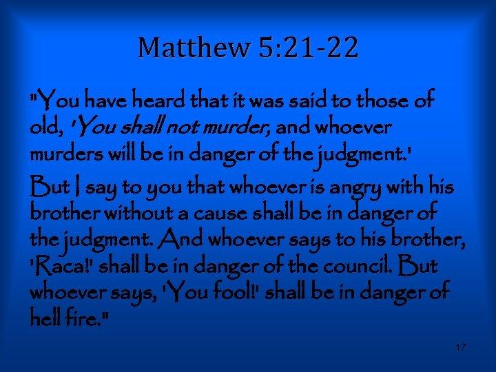 Matthew 5: 21 -22