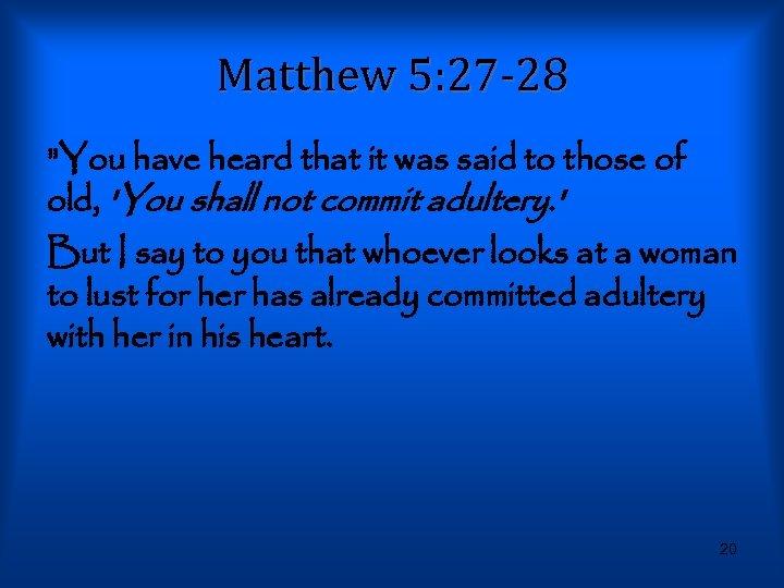 Matthew 5: 27 -28
