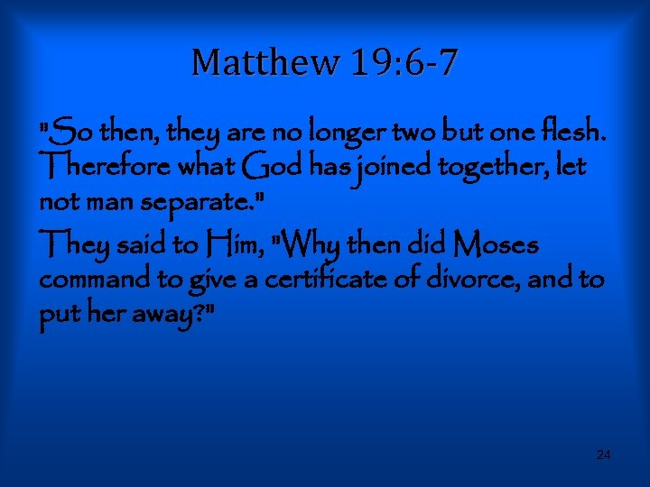 Matthew 19: 6 -7