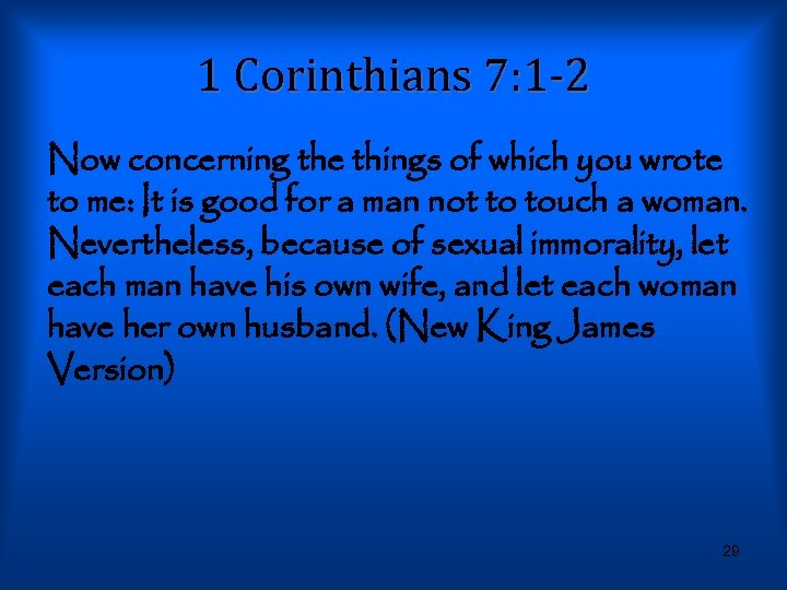 1 Corinthians 7: 1 -2 Now concerning the things of which you wrote to