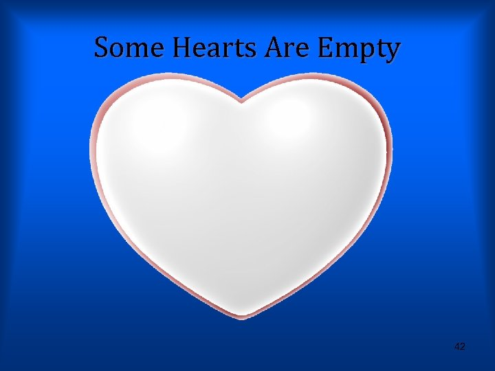 Some Hearts Are Empty 42