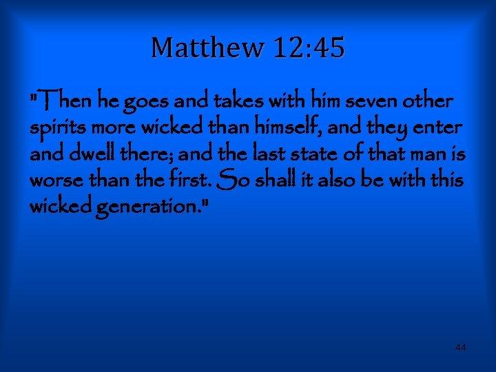 Matthew 12: 45