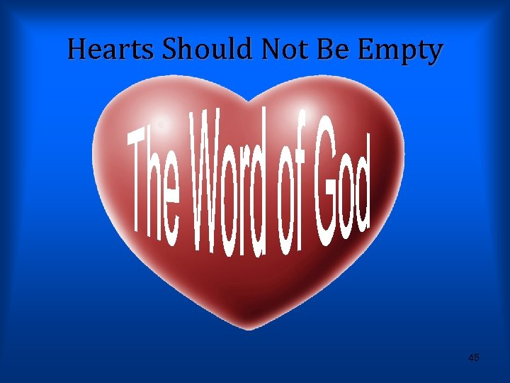 Hearts Should Not Be Empty 45