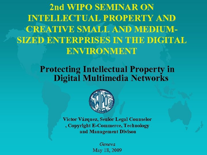 2 nd WIPO SEMINAR ON INTELLECTUAL PROPERTY AND CREATIVE SMALL AND MEDIUMSIZED ENTERPRISES IN