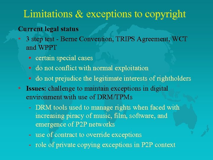 Limitations & exceptions to copyright Current legal status * 3 step test - Berne