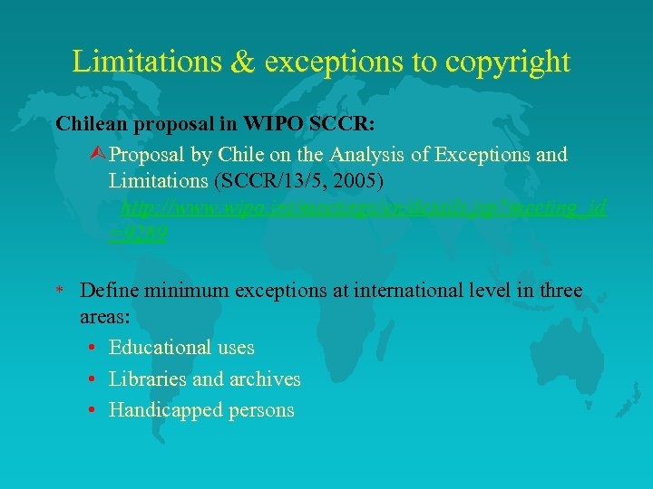 Limitations & exceptions to copyright Chilean proposal in WIPO SCCR: ÙProposal by Chile on