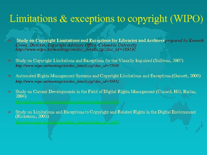Limitations & exceptions to copyright (WIPO) Ù Study on Copyright Limitations and Exceptions for