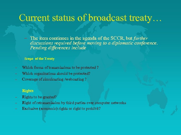 Current status of broadcast treaty… – The item continues in the agenda of the