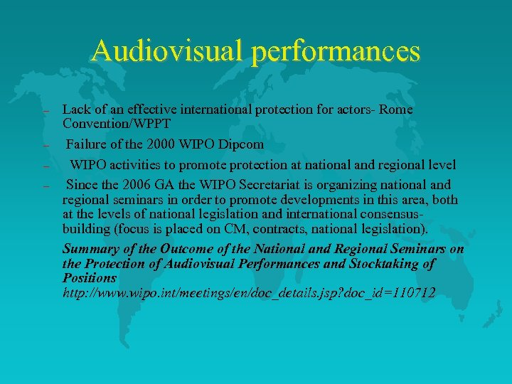 Audiovisual performances – – Lack of an effective international protection for actors- Rome Convention/WPPT