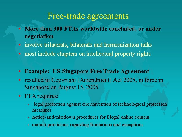 Free-trade agreements • More than 300 FTAs worldwide concluded, or under negotiation • involve