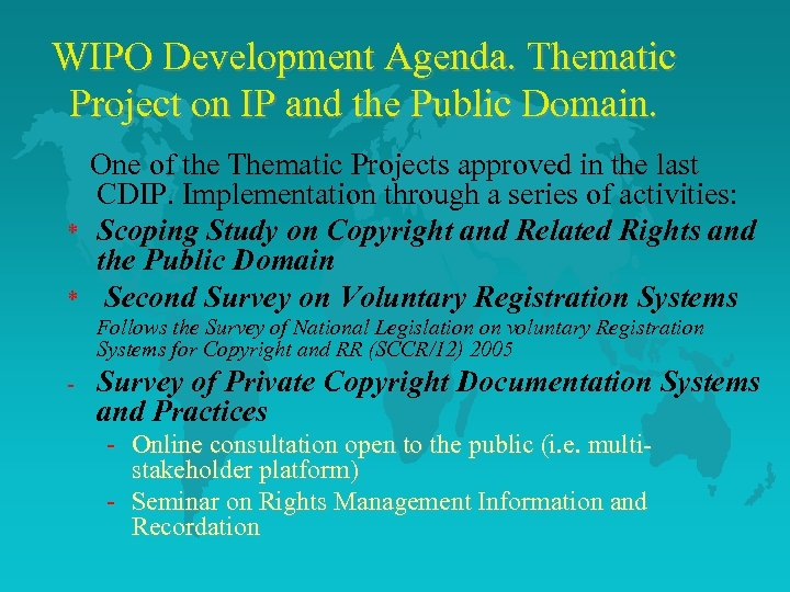 WIPO Development Agenda. Thematic Project on IP and the Public Domain. * * One