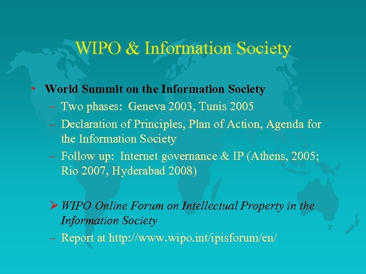 WIPO & Information Society * World Summit on the Information Society – Two phases: