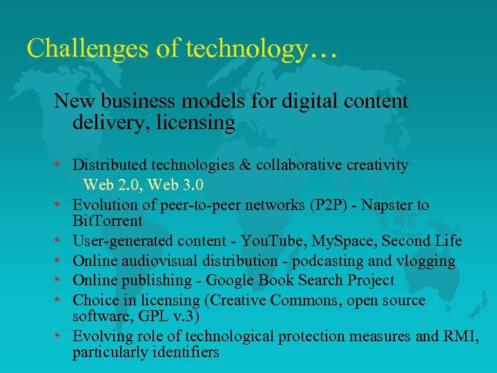 Challenges of technology… New business models for digital content delivery, licensing * * *