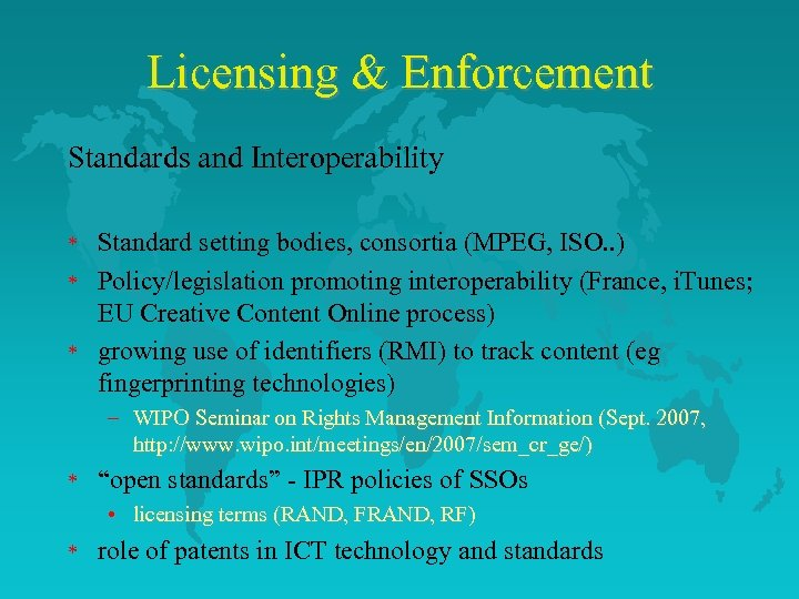 Licensing & Enforcement Standards and Interoperability * * * Standard setting bodies, consortia (MPEG,