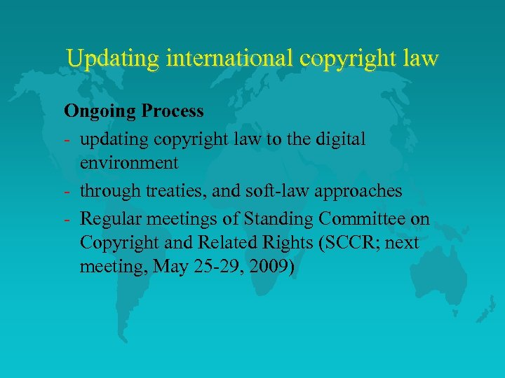 Updating international copyright law Ongoing Process - updating copyright law to the digital environment