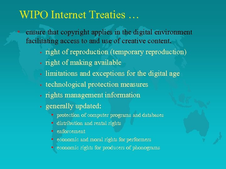 WIPO Internet Treaties … * ensure that copyright applies in the digital environment facilitating