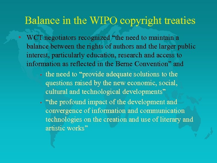 """Balance in the WIPO copyright treaties * WCT negotiators recognized """"the need to maintain"""