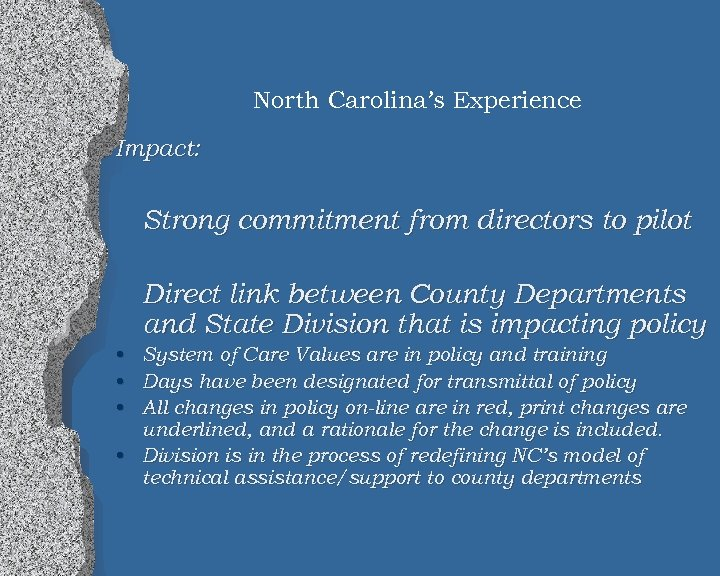 North Carolina's Experience Impact: Strong commitment from directors to pilot Direct link between County