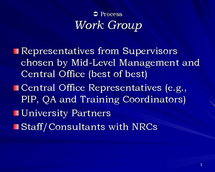 Ü Process Work Group Representatives from Supervisors chosen by Mid-Level Management and Central Office