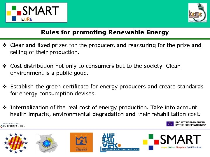 EURE Rules for promoting Renewable Energy v Clear and fixed prizes for the producers