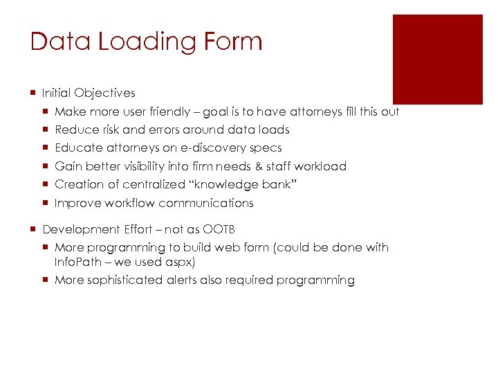 Data Loading Form ¡ Initial Objectives ¡ Make more user friendly – goal is