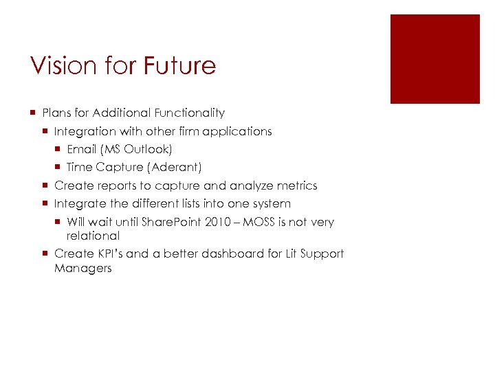 Vision for Future ¡ Plans for Additional Functionality ¡ Integration with other firm applications