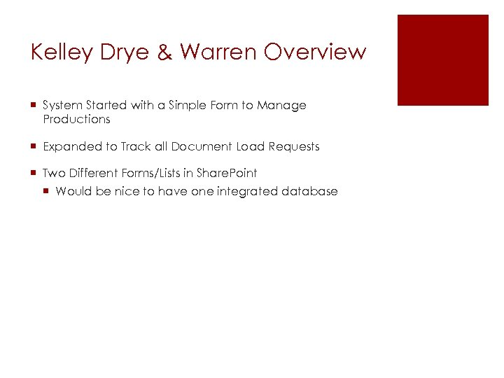 Kelley Drye & Warren Overview ¡ System Started with a Simple Form to Manage