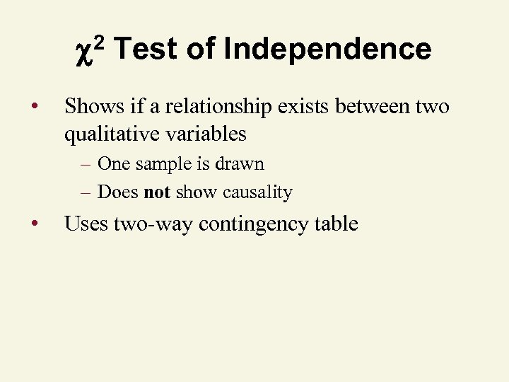 2 Test of Independence • Shows if a relationship exists between two qualitative