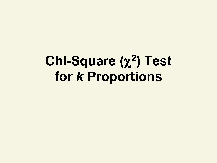 Chi-Square ( 2) Test for k Proportions