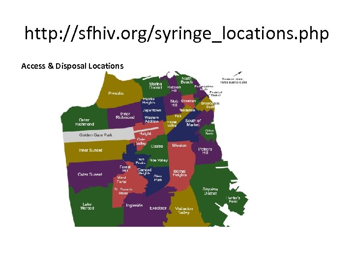 http: //sfhiv. org/syringe_locations. php Access & Disposal Locations