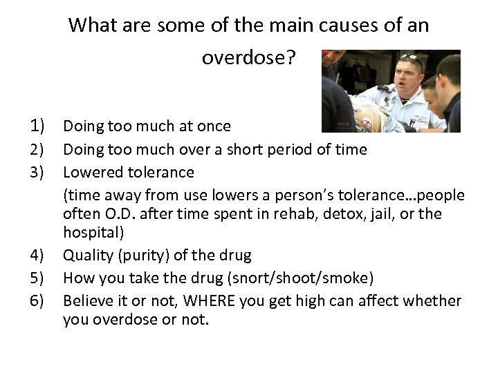What are some of the main causes of an overdose? 1) Doing too much