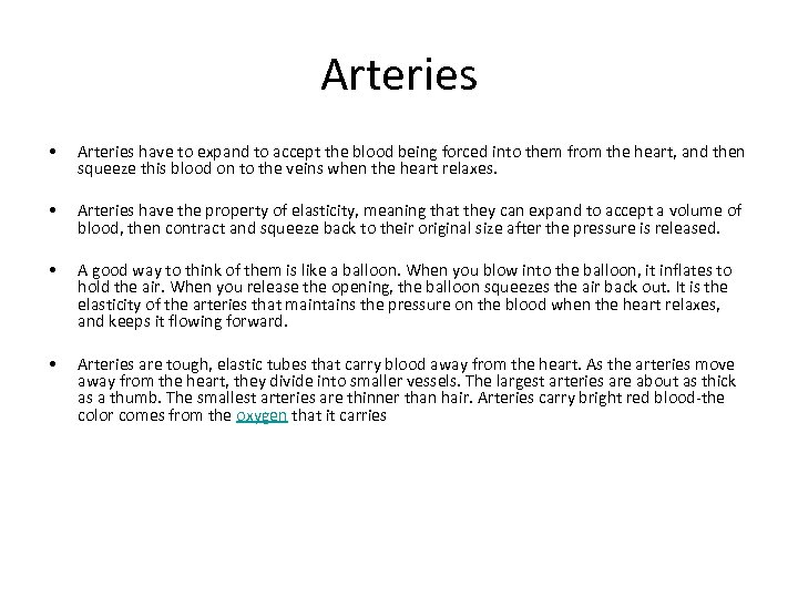 Arteries • Arteries have to expand to accept the blood being forced into them