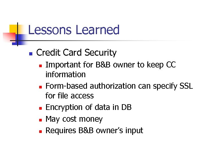 Lessons Learned n Credit Card Security n n n Important for B&B owner to